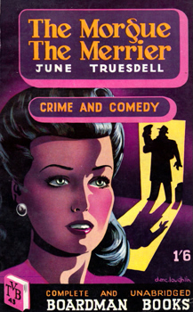 TRUESDELL, June, 1918-1996 : THE MORGUE THE MERRIER.