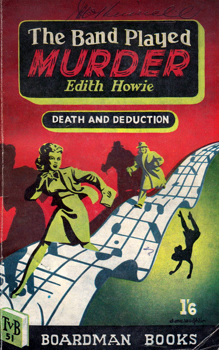 HOWIE, Edith, 1900-1979 : THE BAND PLAYED MURDER.