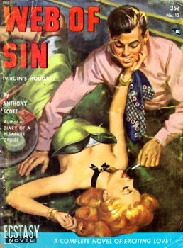 """SCOTT, Anthony� – [DRESSER, Davis, 1904-1977] : WEB OF SIN [VIRGIN'S HOLIDAY]."