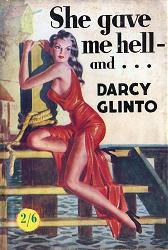 """GLINTO, Darcy"" – [KELLY, Harold Ernest, 1899-1969] : SHE GAVE ME HELL  – AND -."