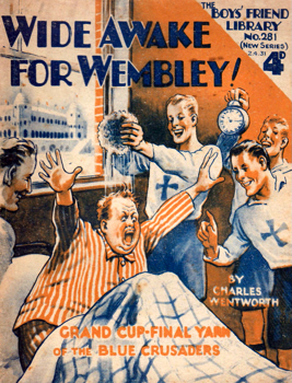 """WENTWORTH, Charles"" : [DROP TITLE] WIDE AWAKE FOR WEMBLEY!"