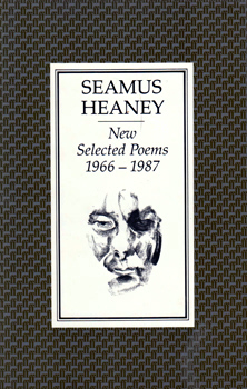 HEANEY, Seamus, 1939-2013 : NEW SELECTED POEMS 1966-1987.