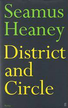 HEANEY, Seamus, 1939-2013 : DISTRICT AND CIRCLE.
