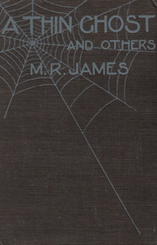 JAMES, M.R. (Montague Rhodes), 1862-1936 : A THIN GHOST AND OTHERS.