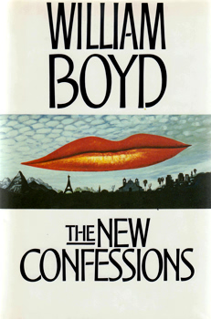 BOYD, William, 1952- : THE NEW CONFESSIONS.