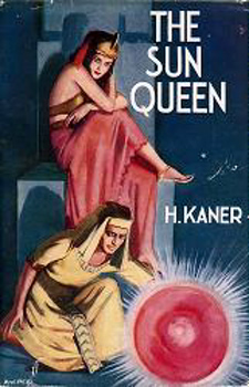 KANER, H. (Hyman), 1896-1973 : THE SUN QUEEN.