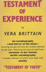 BRITTAIN, Vera (Vera Mary), 1893-1970 : TESTAMENT OF EXPERIENCE : AN AUTOBIOGRAPHICAL STORY OF THE YEARS 1925-1950.