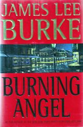 BURKE, James Lee, 1936- : BURNING ANGEL : A NOVEL.