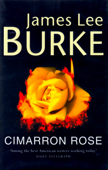 BURKE, James Lee, 1936- : CIMARRON ROSE.
