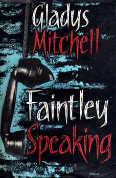 MITCHELL, Gladys (Gladys Maude Winifred), 1901-1983 : FAINTLEY SPEAKING.