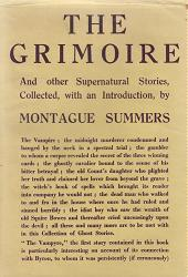 SUMMERS, Montague (Alphonsus Joseph-Marie Augustus Montague), 1880-1948 – editor : THE GRIMOIRE AND OTHER SUPERNATURAL STORIES. COLLECTED BY MONTAGUE SUMMERS.