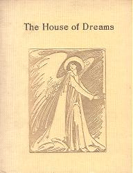 [DAWSON, William James, 1854-1928] : THE HOUSE OF DREAMS.