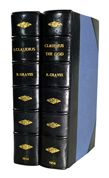 GRAVES, Robert (Robert von Ranke), 1895-1985 : I, CLAUDIUS: FROM THE AUTOBIOGRAPHY OF TIBERIUS CLAUDIUS EMPEROR OF THE ROMANS BORN B.C. 10 MURDERED AND DEIFIED A.D. 54. / CLAUDIUS THE GOD AND HIS WIFE MESSALINA ...