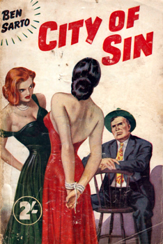 """SARTO, Ben"" – [FAWCETT, Frank Dubrez, 1891-1968] : CITY OF SIN."
