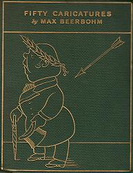 BEERBOHM, Max (Sir Henry Maximilian), 1872-1956 : FIFTY CARICATURES.