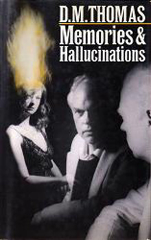 THOMAS, D.M. (Donald Michael), 1935- : MEMORIES AND HALLUCINATIONS.