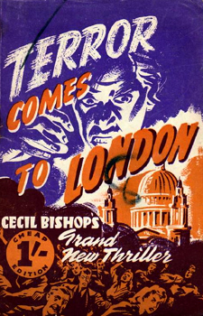 BISHOP, Cecil (Cecil Clayforth), 1877-1951 : [COVER TITLE] TERROR COMES TO LONDON.