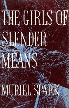 SPARK, Muriel (Dame Muriel Sarah), 1918-2006 : THE GIRLS OF SLENDER MEANS.