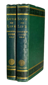 YONGE, Charlotte Mary, 1823-1901 : LOVE AND LIFE : AN OLD STORY IN EIGHTEENTH CENTURY COSTUME.