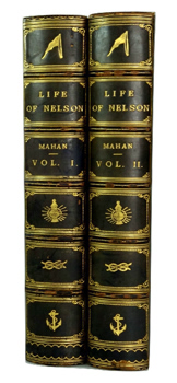 MAHAN, A.T. (Alfred Thayer), 1840-1914 : THE LIFE OF NELSON : THE EMBODIMENT OF THE SEA POWER OF GREAT BRITAIN.