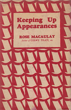 MACAULAY, Rose (Dame Emilie Rose), 1881-1958 : KEEPING UP APPEARANCES.