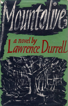 DURRELL, Lawrence (Lawrence George), 1912-1990 : MOUNTOLIVE : A NOVEL.