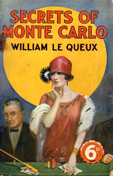 LE QUEUX, William (William Tufnell), 1864-1927 : SECRETS OF MONTE CARLO.