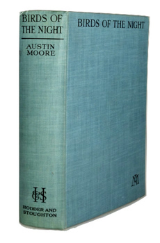 "[MUIR, Augustus (Charles Augustus Carlow), 1892-1989] – ""MOORE, Austin"" : BIRDS OF THE NIGHT. BY AUSTIN MOORE."