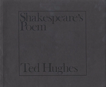HUGHES, Ted (Edward James), 1930-1998 : [COVER TITLE] SHAKESPEARE'S POEM.
