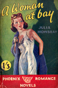 MOWBRAY, Julia : A WOMAN AT BAY.