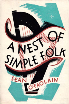 Ó'FAOLÁIN, Seán – [WHELAN, John Francis, 1900-1991] : A NEST OF SIMPLE FOLK : A NOVEL.