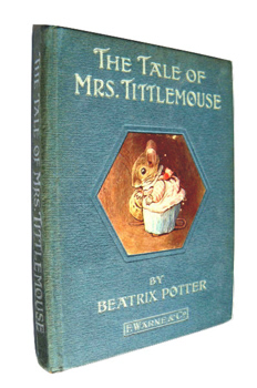 POTTER, Beatrix (Helen Beatrix), 1866-1943 : THE TALE OF MRS. TITTLEMOUSE.