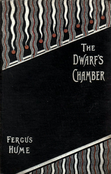 HUME, Fergus (Fergusson Wright), 1859-1932 : THE DWARF'S CHAMBER AND OTHER STORIES.