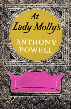 POWELL, Anthony (Anthony Dymoke), 1905-2000 : AT LADY MOLLY'S : A NOVEL.