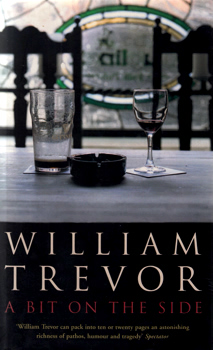 """TREVOR, William"" – [COX, William Trevor, 1928-2016] :  A BIT ON THE SIDE."