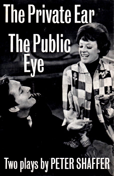 SHAFFER, Peter (Sir Peter Levin), 1926-2016 : THE PRIVATE EAR AND THE PUBLIC EYE : TWO ONE ACT PLAYS.