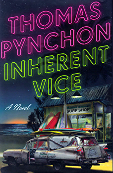 PYNCHON, Thomas (Thomas Ruggles), 1937- : INHERENT VICE.