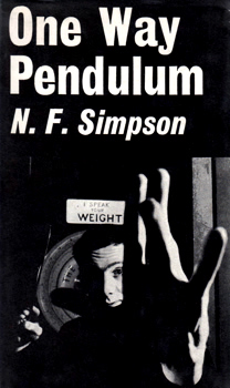 SIMPSON, N. F. (Norman Frederick), 1919-2011 :  ONE WAY PENDULUM : A FARCE IN A NEW DIMENSION.