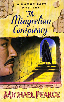 PEARCE, Michael, 1933- : THE MINGRELIAN CONSPIRACY : A MAMUR ZAPT MYSTERY.