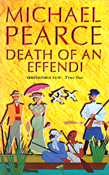 PEARCE, Michael, 1933- : DEATH OF AN EFFENDI : A MAMUR ZAPT MYSTERY.
