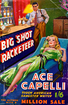 """CAPELLI, Ace"" : BIG SHOT RACKETEER."
