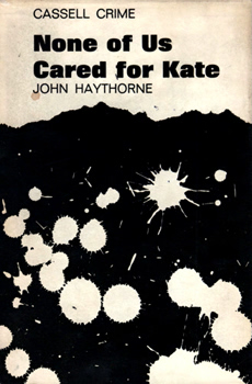 """HAYTHORNE, John"" – [PARSONS, Sir Richard, 1928-2016] : NONE OF US CARED FOR KATE."