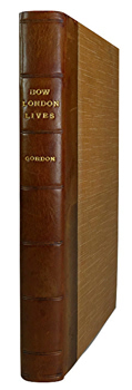 GORDON, W. J. (William John), 1849-1937 : HOW LONDON LIVES : THE FEEDING, CLEANSING, LIGHTING AND POLICE OF LONDON WITH CHAPTERS ON THE POST OFFICE AND OTHER INSTITUTIONS.