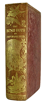 REID, Mayne (Thomas Mayne), 1818-1883 : THE BUSH-BOYS : OR THE HISTORY AND ADVENTURES OF A CAPE FARMER AND HIS FAMILY IN THE WILD KAROOS OF SOUTHERN AFRICA.