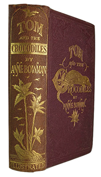 BOWMAN, Anne, 1796-1886 : TOM AND THE CROCODILES.