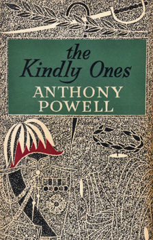 POWELL, Anthony (Anthony Dymoke), 1905-2000 : THE KINDLY ONES : A NOVEL.