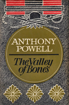 POWELL, Anthony (Anthony Dymoke), 1905-2000 : THE VALLEY OF BONES : A NOVEL.
