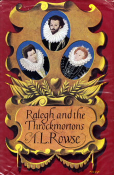 ROWSE, A.L. (Alfred Leslie), 1903-1997 : RALEGH AND THE THROCKMORTONS.