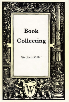 MILLER, Stephen : BOOK COLLECTING : A GUIDE TO ANTIQUARIAN AND SECONDHAND BOOKS.