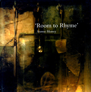 HEANEY, Seamus, 1939-2013 : 'ROOM TO RHYME'.